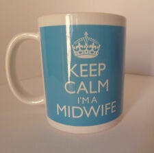 Keep Calm I'm a Midwife Mug Present Gift Midwives Midwifery Personalise For Free