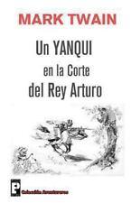 Un Yanqui en la Corte Del Rey Arturo by Mark Twain (2012, Paperback)