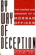By Way of Deception : The Making and Unmaking of a