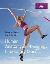 Marieb and Hoehn Human Anatomy and Physiology Lab Manuals: Human Anatomy and Phy
