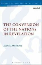 The Conversion of the Nations in Revelation by Allan J. McNicol (2013,...