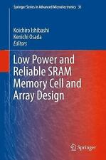 Low Power and Reliable SRAM Memory Cell and Array Design 31 (2011, Hardcover)