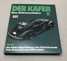 Der VW Käfer Bd 2  Dokumentation Entwicklung ab 1934  Daten Geschichte Etzold II