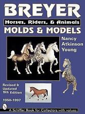 New Breyer Molds and Models : Horses, Riders and Animals, 1950-1997 Atkinson