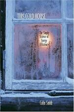 This Cold House: The Simple Science of Energy Efficiency-ExLibrary
