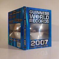GUINNESS WORLD RECORDS 2007 Le livre de tous les records Hachette France N3849