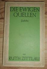 Die ewigen Quellen Gedichte - Ruth Zittlau (Verlag W. Kafemann Danzig 1943)