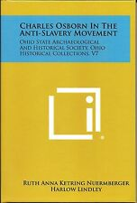 Charles Osborn in the Anti-Slavery Movement : Ohio State Archaeological and...