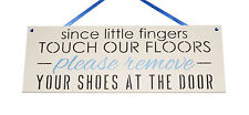 Since Little Fingers touch our floors.. - Handmade wooden plaque - Ideal gift
