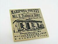Mariposa County Mrs. E Trabucco Store Pin