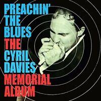 Cyril Davies - Preachin' The Blues - The Cyril Davies Memorial Album [CD]
