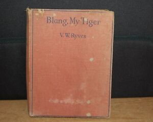 Blang, My Tiger - The Story of a Pet Malayan Tiger Cub V.W.Ryves