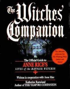 The Witches' Companion: The Official Guide to Anne Rice's Lives of the Mayfair W