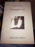 Principessa bibesco il pappagallo verde Sellerio editore Palermo 1991