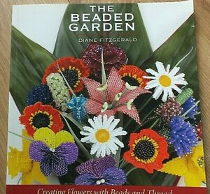 The Beaded Garden Book by Diane Fitzgerald.... Flowers, Butterflies all in Beads