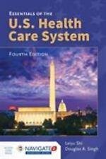 Essentials of the U. S. Health Care System by Leiyu Shi and Douglas A. Singh (20