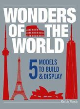 Wonders of the World: 5 Models to Build & Display, Finch, Keith
