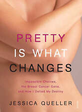 """Pretty is What Changes"" Jessica Queller; Biography Mastectomy / Breast Cancer"