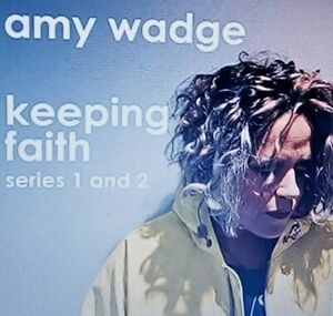Keeping Faith : Amy Wadge / music from series 1 and 2 / 1XCD