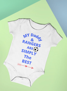 FOOTBALL DADDY & RANGERS ARE SIMPLY THE BEST FUN BABY BODYSUIT VEST 100% COTTON