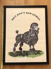 """POODLE Dog Art Print """"SHIT DON'T RUN UPHILL"""" - Signed, Limited Edition 37/40"""