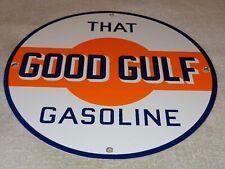"""VINTAGE THAT GOOD GULF GASOLINE 11 3/4"""" PORCELAIN METAL SERVICE STATION OIL SIGN"""