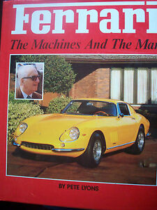 FERRARI,THE MACHINES AND THE MAN,BY PETE LYONS.1989
