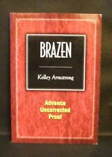 BRAZEN Kelley Armstrong US UNCORRECTED PROOF / ARC 1st ED Subterranean