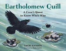 Bartholomew Quill : A Crow Learns to Tell Who's Who in the Animal World by...