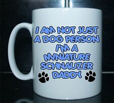 No estoy solo un perro persona soy un Schnauzer Miniatura Daddy Impreso Taza-Regalo