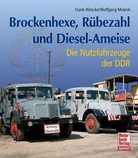 Rönicke: Die Nutzfahrzeuge der DDR - Brockenhexe, Rübezahl & Diesel-Ameise NEU