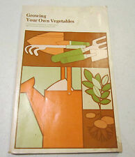 U.S.Department of Agriculture GROWING YOUR OWN VEGETABLES - soft cover 1977 GC