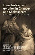 Love, History And Emotion In Chaucer And Shakespeare - Johnston, Andrew James (E