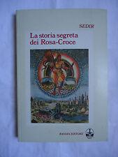 Sedir, LA STORIA SEGRETA DEI ROSA-CROCE, Basaia, 1983 PRIMA EDIZIONE