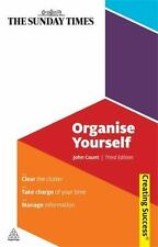 Organise Yourself: Clear the Clutter; Take Charge of Your Time; Manage-ExLibrary