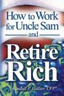 How to Work for Uncle Sam and Retire Rich