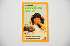Unsere Kinder laden ein-Rita Danyliuk/Vorbereitungen, Spiele, Geschenke, Basteln