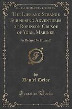 The Life and Strange Surprising Adventures of Robinson Crusoe of York, Mariner: