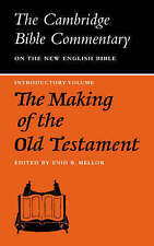THE CAMBRIDGE BIBLE COMMENTARY ON THE NEW ENGLISH  BIBLE: THE MAKING OF THE OLD