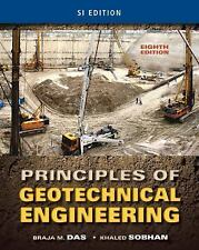 Principles of Geotechnical Engineering by Khaled Sobhan and Braja M. Das (2013,
