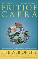 Web of Life : A New Scientific Understanding of Living Systems Fritjof Capra