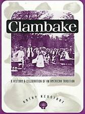 CLAMBAKE: A HISTORY AND CELEBRATION OF AN AMERICAN TRADITION., Neustadt, Kathy.,