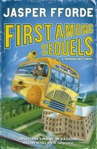 First Among Sequels By Jasper Fforde. 9780340752029