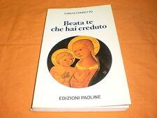 Carlo Carretto, Beato te che hai creduto, edizioni Paoline