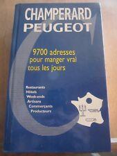 Champerard-Peugeot 2003: 9700 adresses pour manger vrai tous les jours