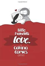 Little Moments Of Love por Catana Chetwynd