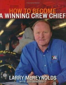 How to Become a Winning Crew Chief Jeff Huneycutt & Signed by Larry McReynolds