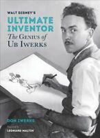 Walt Disney's Ultimate Inventor : The Genius of Ub Iwerks, Hardcover by Iwerk...