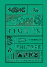 Food Fights and Culture Wars: A Secret History of Taste-ExLibrary