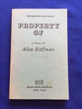 PROPERTY OF - UNCORRECTED PROOF BY ALICE HOFFMAN - AUTHOR'S FIRST BOOK